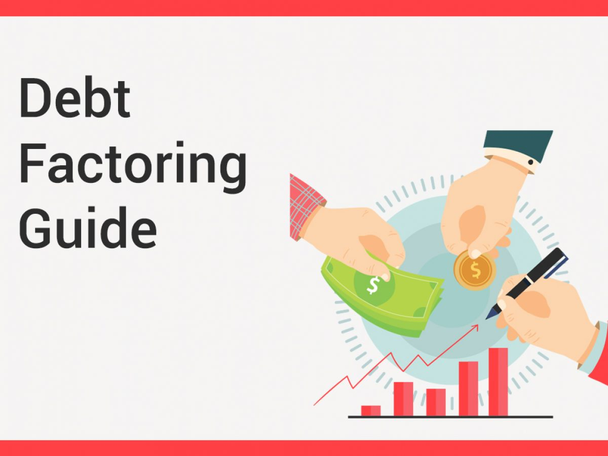 What Is Debt Factoring A Step By Step Guide