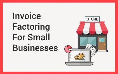 Invoice Factoring For Small Businesses