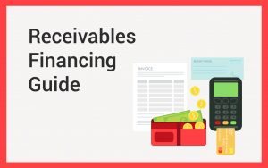 Receivables Financing Guide