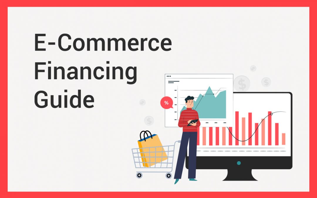 What Is E-Commerce Financing?
